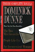 Dominick Dunne: Three Complete Novels- The Two Mrs. Grenvilles / People Like Us / An Inconvenient Woman