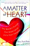 A Matter of Heart: One Woman's Triumph over Breast Cancer and a Heart Transplant - Nancy Shank Pedder