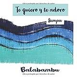 Te quiero y te adoro, siempre: Balabambú