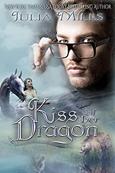 Kiss of Her Dragon (Dragon Guard Book 19) by [Julia Mills, Linda Boulanger, Lisa Miller]