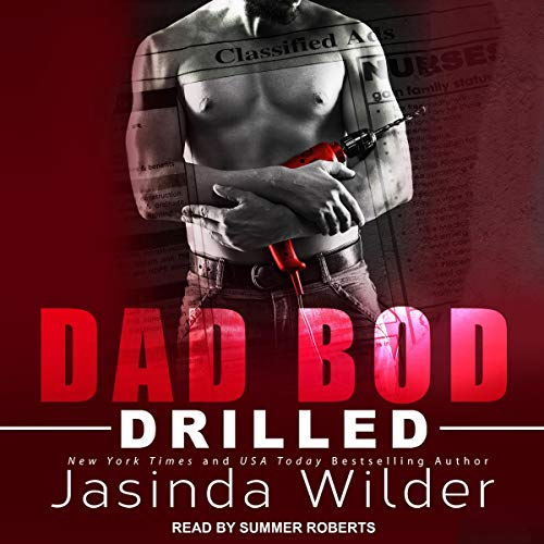 Drilled     Dad Bod Contracting, Book 2              By:                                                                                                                                 Jasinda Wilder                               Narrated by:                                                                                                                                 Summer Roberts                      Length: 8 hrs and 31 mins     41 ratings     Overall 4.4