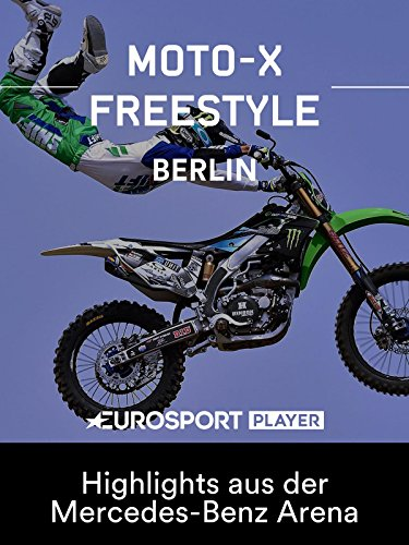 Freestyle Motocross: FIM Weltmeisterschaft 2018 - Night of the Jumps in Berlin - Highlights aus der Mercedes-Benz Arena