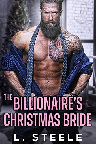 The Billionaire's Christmas Bride: A Holiday Christmas Romance (Big Bad Billionaires Book 3)
