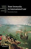 State Immunity in International Law (Cambridge Studies in International and Comparative Law, Series Number 89)