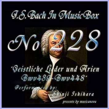 Bach in Musical Box 228 / Geistliche Lieder und Arien, BWV 439 - BWV 448