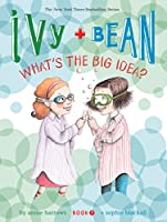 Ivy and Bean What's the Big Idea? (Book 7): (Best Friends Books for Kids, Elementary School Books, Early Chapter Books) (Ivy + Bean)