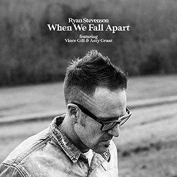 When We Fall Apart