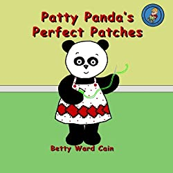 Patty Panda's Perfect Patches by Betty Ward Cain