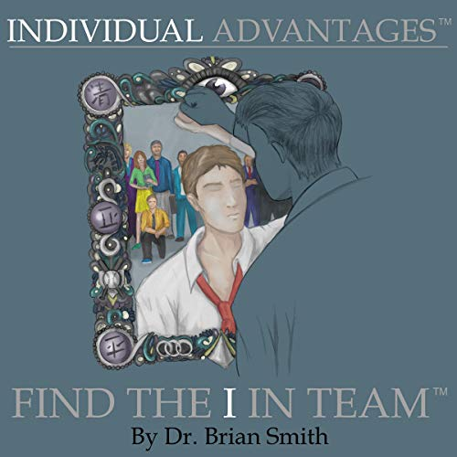 Individual Advantages: Find the I in Team audiobook cover art