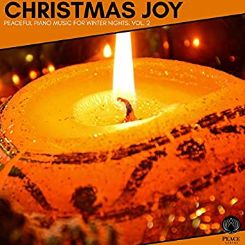 Christmas Joy - Peaceful Piano Music For Winter Nights, Vol. 2