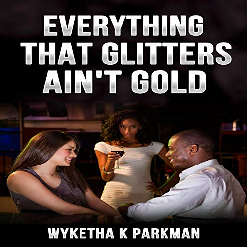 Everything That Glitters Ain't Gold audiobook cover art