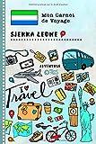 Sierra Leone Carnet de Voyage: Journal de bord avec guide pour enfants. Livre de suivis des enregistrements pour l'écriture, dessiner, faire part de la gratitude. Souvenirs d'activités vacances
