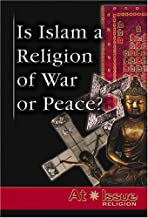 At Issue Series - Is Islam a Religion of War or Peace? (hardcover edition)