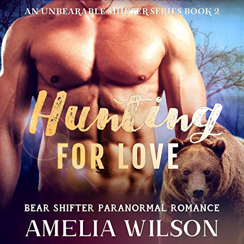 Hunting for Love (UnBearable Romance Series Book 2) cover art