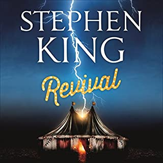 Revival                   By:                                                                                                                                 Stephen King                               Narrated by:                                                                                                                                 David Morse                      Length: 13 hrs and 23 mins     98 ratings     Overall 4.2