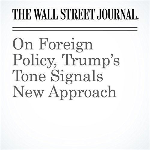 On Foreign Policy, Trump's Tone Signals New Approach copertina