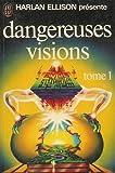 Dangereuses visions. tome 1.