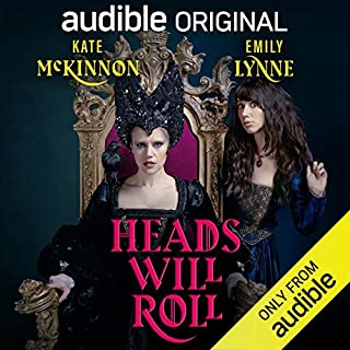Heads Will Roll                   By:                                                                                                                                 Kate McKinnon,                                                                                        Emily Lynne                               Narrated by:                                                                                                                                 Kate McKinnon,                                                                                        Emily Lynne,                                                                                        Tim Gunn,                   and others                 Length: 4 hrs and 6 mins     5,341 ratings     Overall 4.4