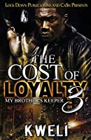 The Cost of Loyalty 3: My Brother's Keeper