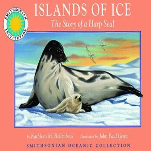 Islands of Ice: The Story of a Harp Seal audiobook cover art