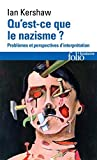 Qu Est Ce Que Le Nazism (Folio Histoire) (English and French Edition) by I Kershaw(1997-11-01) - Gallimard Education - 01/01/1997