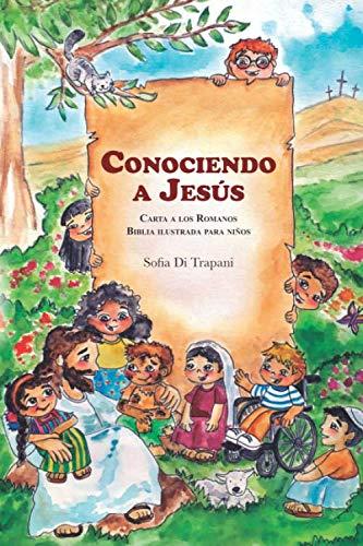 Conociendo a Jesús: Carta a los Romanos (Spanish Edition)