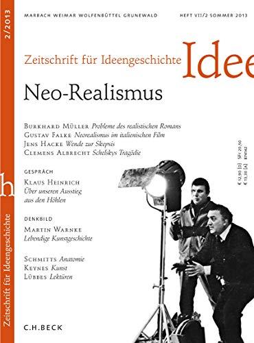 Zeitschrift für Ideengeschichte Heft VII/2 Sommer 2013: Neo-Realismus