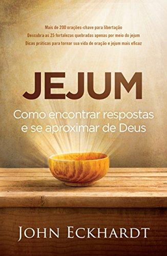 Jejum: Como encontrar respostas e se aproximar de Deus