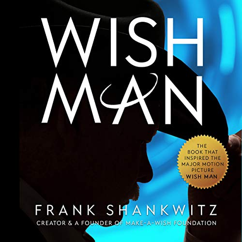 Wish Man     Official: The Authorized Memoir of Frank Shankwitz              By:                                                                                                                                 Frank Shankwitz                               Narrated by:                                                                                                                                 Robert Keesecker                      Length: 5 hrs and 44 mins     Not rated yet     Overall 0.0