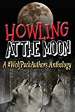 Howling at the Moon: A #WolfPackAuthors Anthology (English Edition)