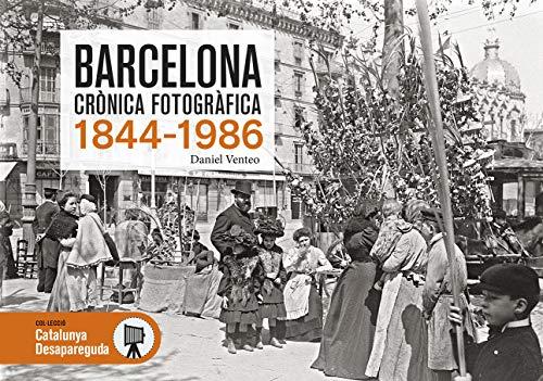 Barcelona Crònica Gràfica: 105 (Catalunya Desapareguda)