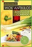 Las Recetas de Wok AntiKilos. Adelgazar Comiendo.