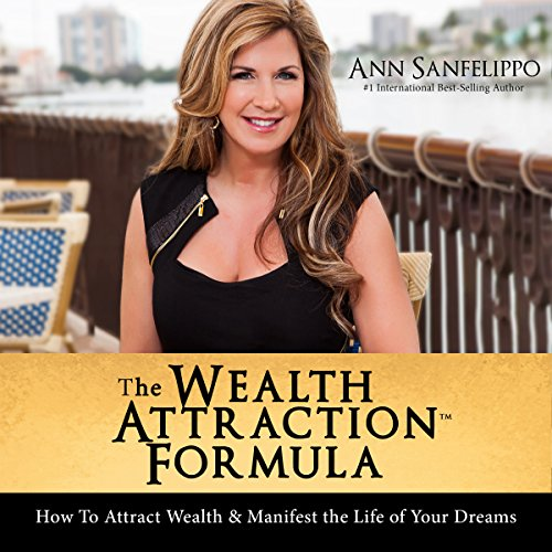 The Wealth Attraction Formula: How to Attract Wealth & Manifest the Life of Your Dreams audiobook cover art