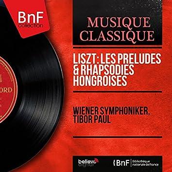 Liszt: Les préludes & Rhapsodies hongroises (Mono Version)