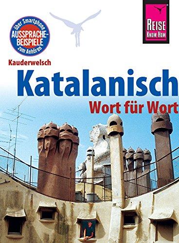 Katalanisch - Wort für Wort: Kauderwelsch-Sprachführer von Reise Know-How