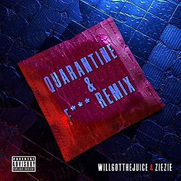 Quarantine & F*** [ZieZie Remix]