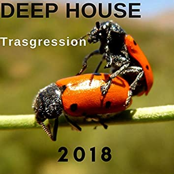 Deep House Trasgression 2018