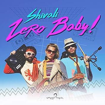 Zero Baby!