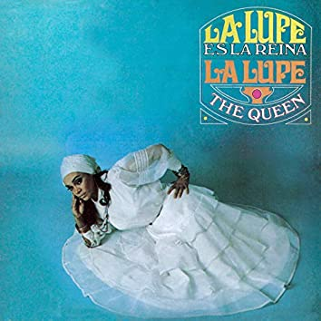La Lupe Es La Reina (The Queen)