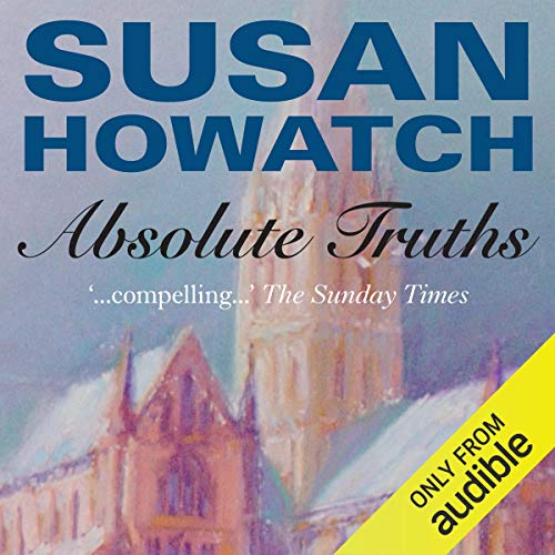 Absolute Truths                   By:                                                                                                                                 Susan Howatch                               Narrated by:                                                                                                                                 Stephen Thorne                      Length: 24 hrs and 6 mins     11 ratings     Overall 4.5