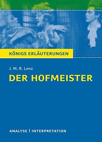 Der Hofmeister von J. M. R. Lenz.: Textanalyse und Interpretation mit ausführlicher Inhaltsangabe und Abituraufgaben mit Lösungen: Textanalyse und ... und Abituraufgaben mit Lsungen: 441