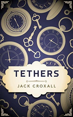 Tethers: the Tethers trilogy Book 1