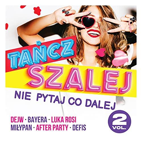 TaÄšcz I Szalej, Nie Pytaj Co Dalej Vol. 2 [CD]