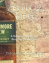 Zen for Men: A Buddha, Block, and Bourbon Meditation