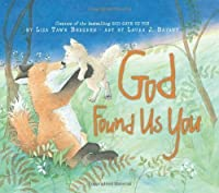 God Found Us You (HarperBlessings) by Lisa Tawn Bergren(2009-06-01)