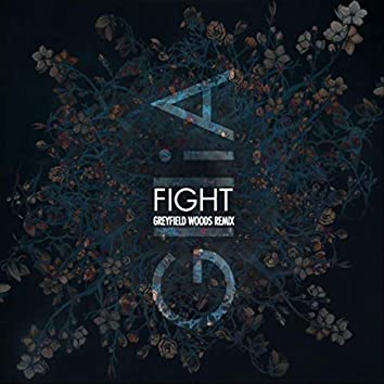 Fight (Greyfield Woods Remix)