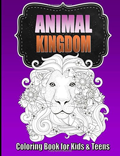 Animal Coloring Book for Older Kids & Teens ~ Perfect for Boys & Girls: Unique Teen Coloring Book with Zentangle & Mandala Animal Patterns for Hours ... for Kids (Teen Coloring Books) (Volume 1)