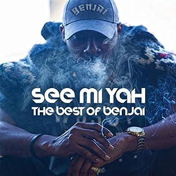 See Mi Yah: The Best Of Benjai