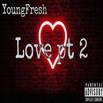 Love Pt 2