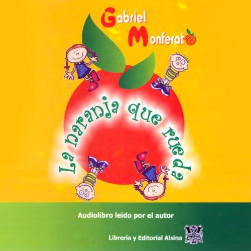 La Naranja que Rueda (Texto Completo) audiobook cover art